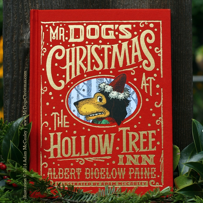 "Thanks to 274 wonderful Kickstarter backers, we published this beautiful book in 2014. Visit our site (below) to purchase ""Mr. Dog's Christmas at the Hollow Tree Inn"" today!"