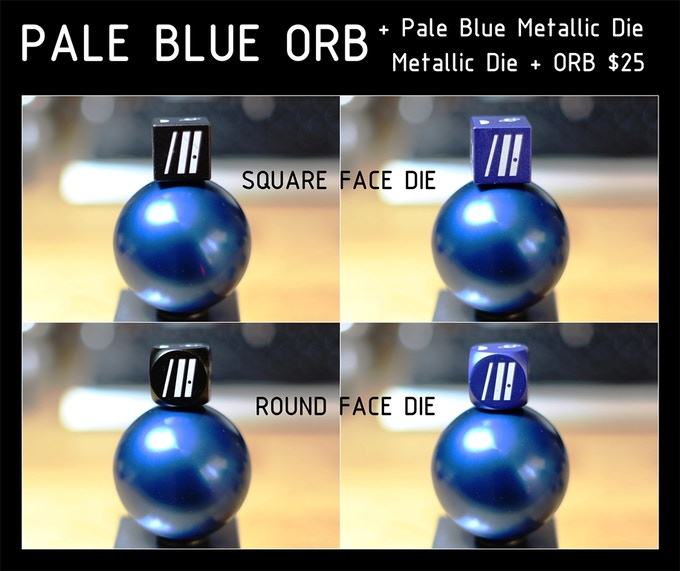Get the Pale Blue ORB and the Pale Blue Die in Aluminum that's Anodized Blue or Black with round or square face and laser engraving for just $25 as an Add-On Set!