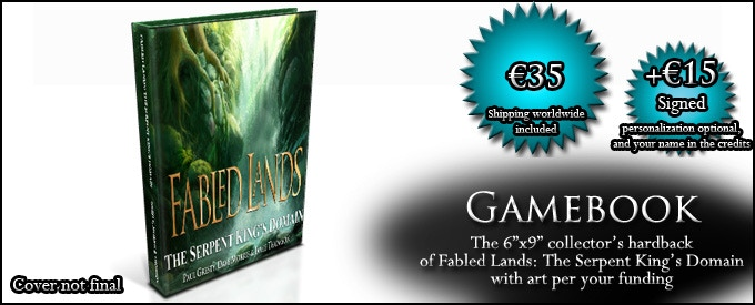 GAMEBOOK: Receive the hardback collector's edition of Fabled Lands: The Serpent King's Domain (€35, approx. $39), may also add signatures from all authors, optional personalization, and an optional credit in the collector's print run (+€15, approx. $16)
