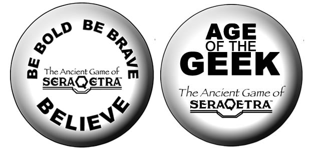 """BE BOLD, BE BRAVE, BELIEVE""/""AGE OF THE GEEK"" Buttons"