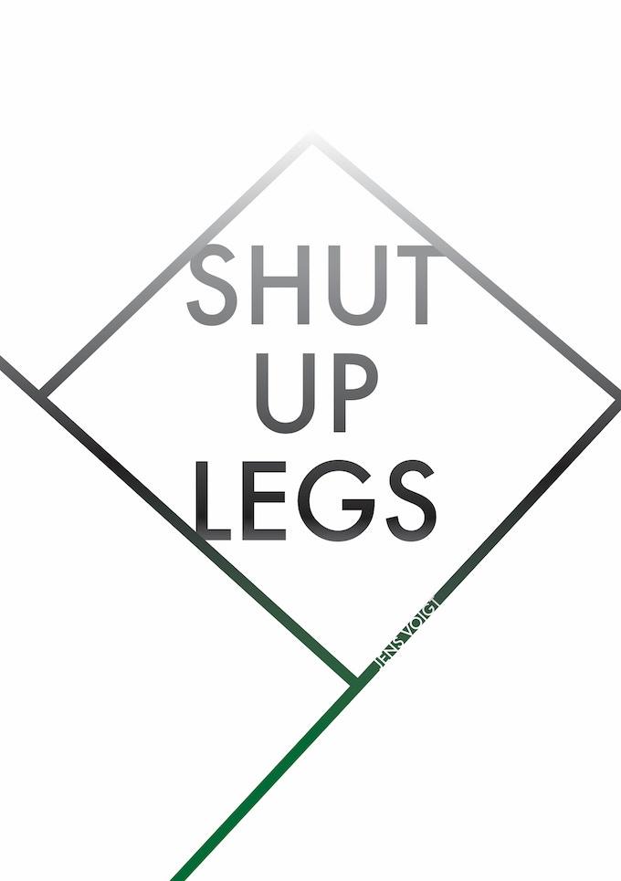 Shut Up Legs - A5 Print