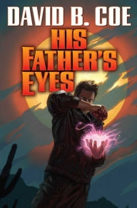 """His Father's Eyes"" by David B. Coe"