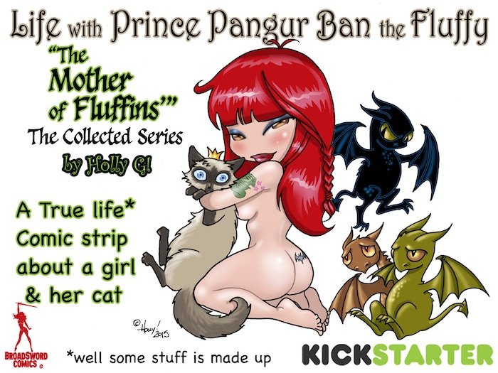Prince Pangur Ban the Fluffy: Mother of Fluffins the Collected Series  is a true life comic strip about a Girl, her Cat and Pop Culture