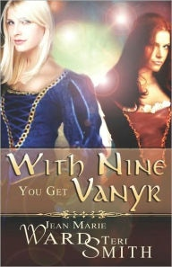 """With Nine You Get Vanyr"" by Jean Marie Ward & Teri Smith"