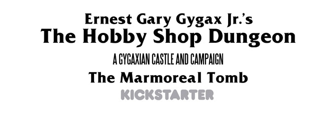 Ernest Gary Gygax Jr.'s Marmoreal Tomb Campaign Starter by