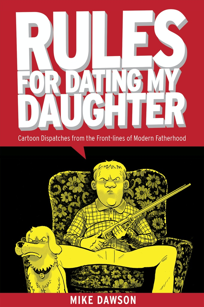 Rules for Dating My Daughter by Mike Dawson