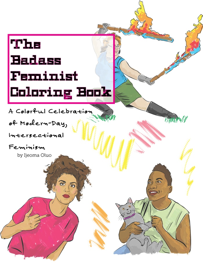 You're never too old for coloring books & you're never too young for feminism. Get your Badass Feminist Coloring Book!