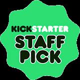 Proud to be a Kickstarter Staff Pick!