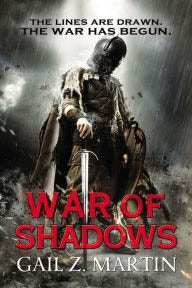 """War of Shadows"" by Gail Z. Martin"