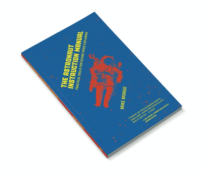 Mike Mongo's The Astronaut Instruction Manual (Inkshares, 2015)