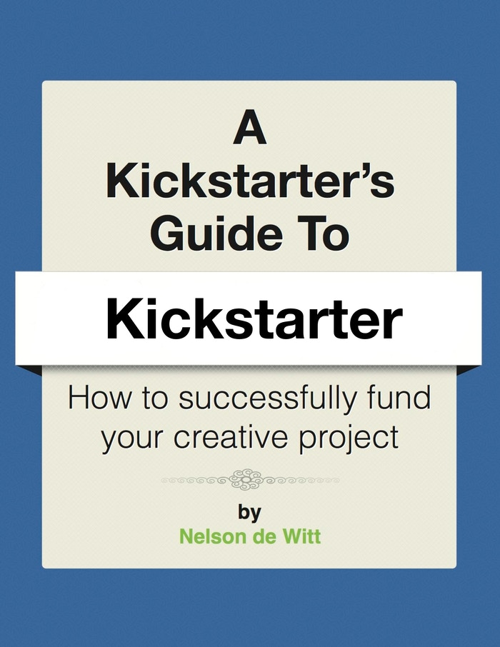 A Kickstarter's Guide is an ebook that looks at what it takes to launch a creative project online.