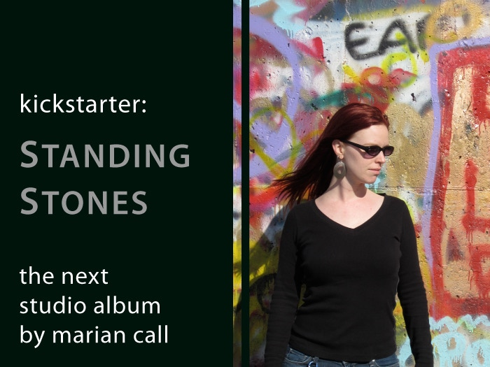I made my biggest studio record yet. It has big loud drums and electric guitars and great songs. Hear the finished album at https://mariancall.bandcamp.com/album/standing-stones!