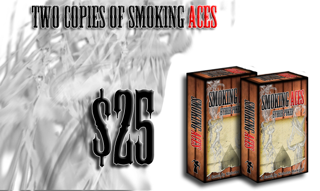 $25: Two(2) Copies of Smoking Aces!