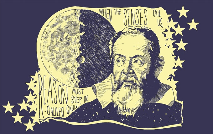 """When the senses fail us, reason must step on."" - Galileo Galilei"