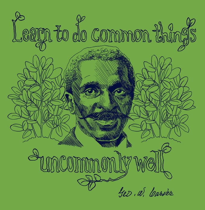 """Learn to do common things uncommonly well"" - George Washington Carver"