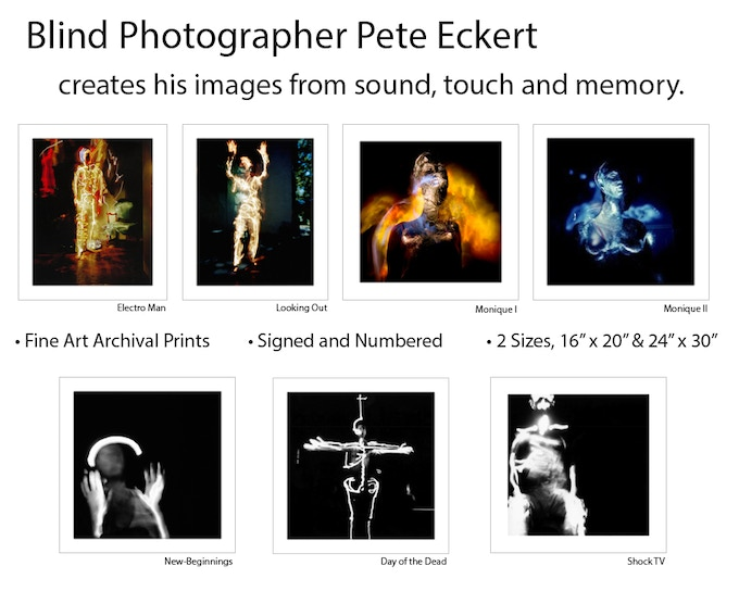 Help make Visual History. Donate and receive a Fine Art Archival Print by Blind Photographer Pete Eckert.