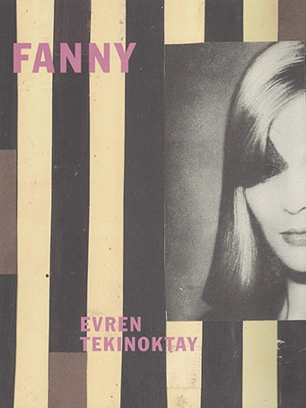 FANNY, an artist book by Evren Tekinoktay, published by Lubok Verlag, donated by The Approach. Offered as part of a Tekinoktay bundle for £50.