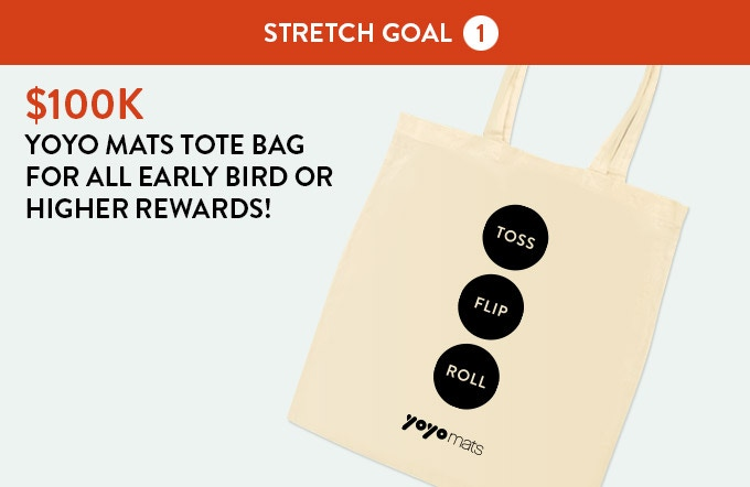 One Tote Bag for every YoYo Mats Pledged.
