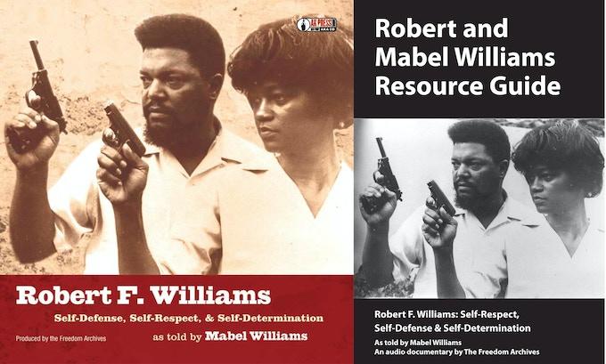 Robert F. Williams, audio documentary CD + Robert and Mabel Williams Resource Guidebook.