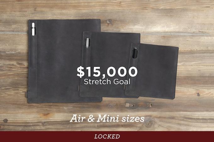 Air & Mini sizes currently locked - $15,000 Stretch Goal