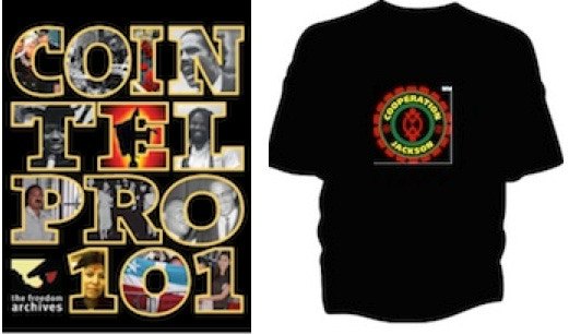 """1. """"COINTELPRO 101"""" exposes illegal surveillance, disruption, and outright murder committed by the U.S. government (with Kathleen Cleaver and Ward Churchill, 57 min, from The Freedom Archives). 2. Cooperation Jackson T-Shirt"""