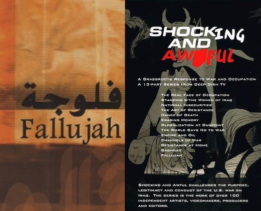 Shocking and Awful-A Grassroots Response to War and Occupation: 3 DVD set of 12 half-hour videos and Fallujah-We Had To Destroy The City To Save It: DVD  28 min  - Still the best documentary series on the Iraq war