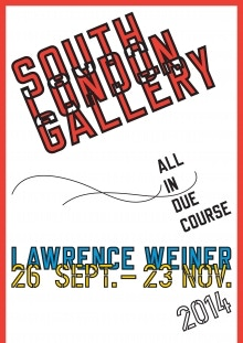 For £20 – 'All In Due Course', a rare poster for Lawrence Weiner's solo show at the South London Gallery (2014). Each poster comes with two temporary Lawrence Weiner tattoos.