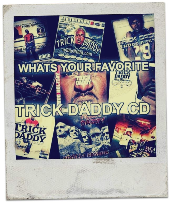 Get an autographed Trick Daddy CD of your choice!