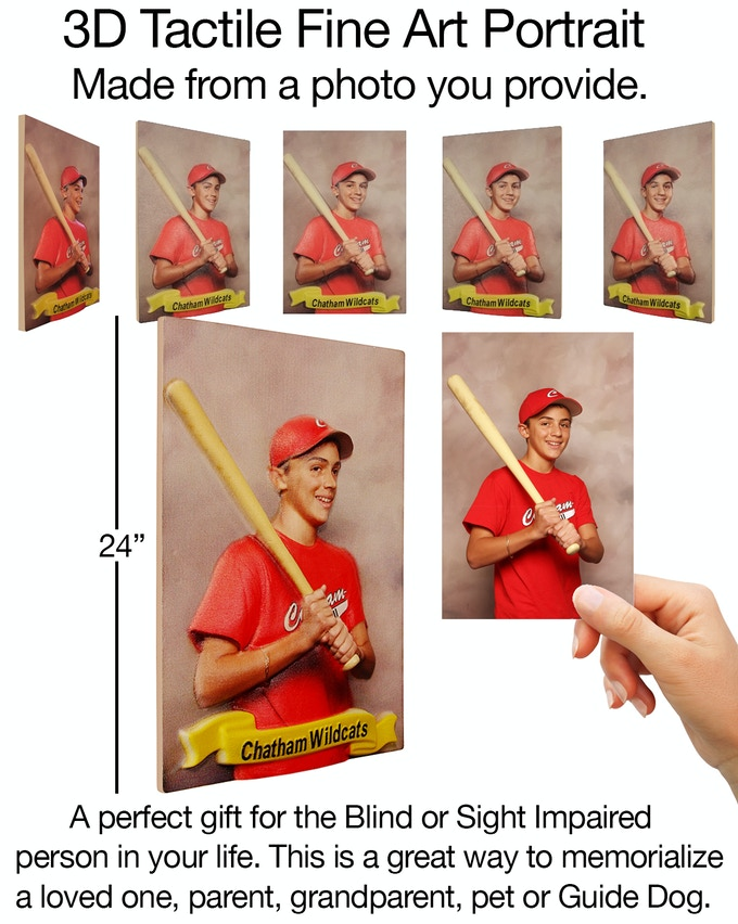 Pledge $3000 and receive a 3D Tactile Fine Art Portrait. This is a great way for the Blind and Sight Impaired to keep memories of loved ones fresh in their mind forever.