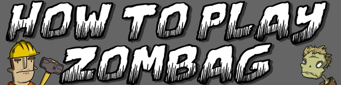 Our handy DIY guide to the zombie apocalypse. Get a feel for how Zombag works.