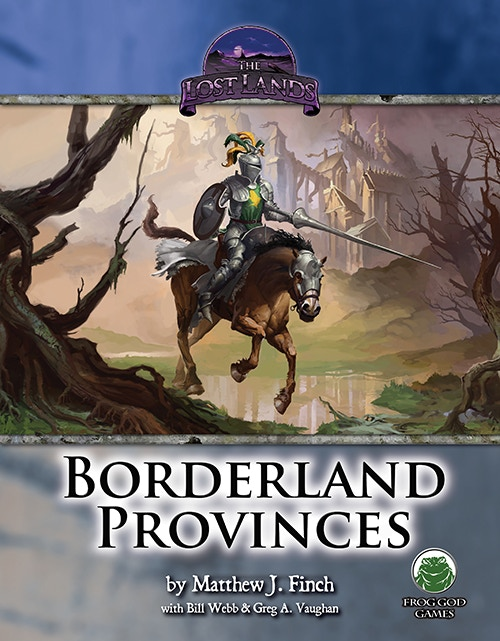 The Lost Lands: Borderland Provinces (core book for the campaign)