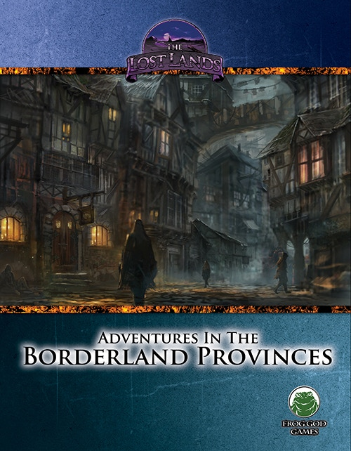 The Lost Lands: Adventures in the Borderland Provinces