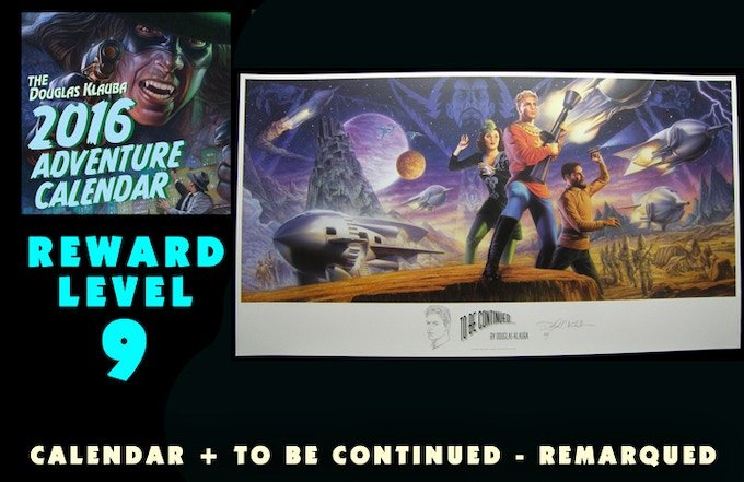 """Signed Calendar and Remarqued """"To Be Continued"""" poster."""