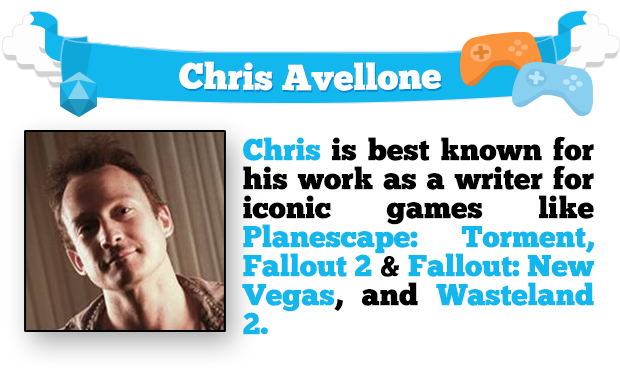 Chris Avellone is best known for his work as a writer for iconic games like Planescape: Torment, Fallout 2 & Fallout: New Vegas, and Wasteland 2.