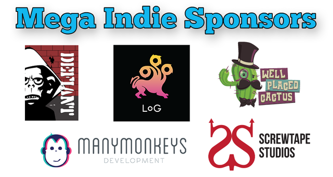 Our awesome Mega Indie Sponsors are Many Monkeys, Defiant Development, League of Geeks, Well Placed Cactus, and Screwtape Studios.