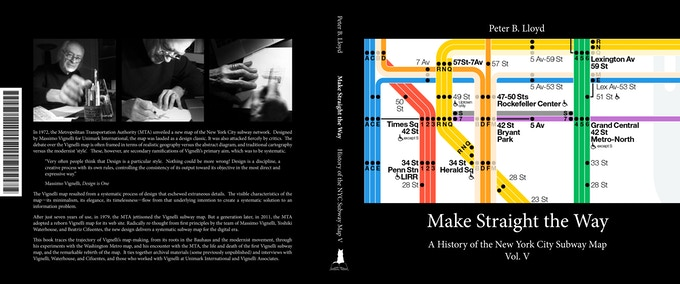 """Make straight the Way"" (Volume 5 of A History of the New York City Subway Map), by Peter B. Lloyd, to be published under the imprint Apollo's Books with Kickstarter funding"