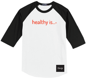 Healthy is...Excy t-shirt. Remember, it's for you to define.