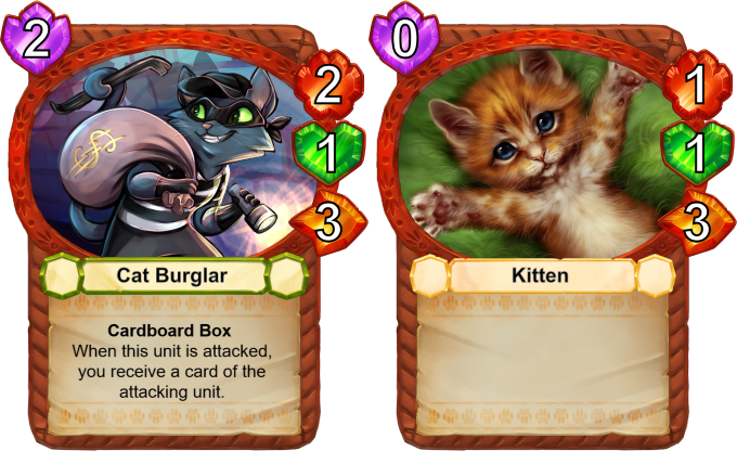 There are several Cardboard Box units who are summoned inside a Cardboard Box. Your opponent won't know what to expect, so they'll have to be really cautious... --- Everybody loves kittens! <3