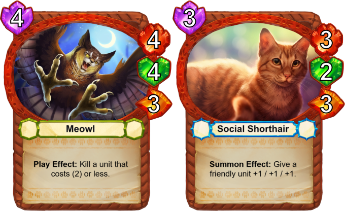 The Meowl is an allround fantastic unit to have. Meowls are awesome predators with only a single natural enemy. That is, of course, the Howl. --- The Social Shorthair is a classic that fits into any deck. Plus, he loves to take a nap on your lap.