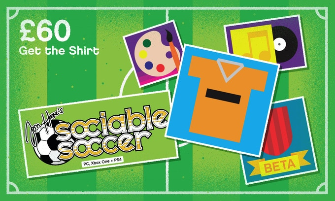 £60 – GET THE SHIRT – All previous rewards plus: Sociable Soccer football shirt. Wear it with pride (one size fits all, postage included)