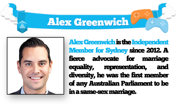 Alex Greenwich is the Independent Member for Sydney since 2012. A fierce advocate for marriage equality, representation, and diversity, he was the first member of any Australian Parliament to be in a same-sex marriage.