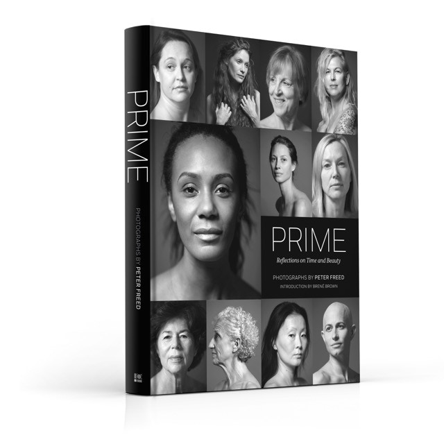 Photographer Peter Freed's portraits of these amazing women and each woman's essay redefines what it means to be a woman in her Prime.