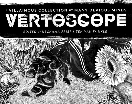 A brand new comics anthology exploring the psychology of VILLAINS in fifteen gorgeous original stories!