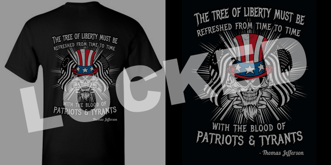 """""""The tree of liberty must be refreshed from time to time with the blood of patriots and tyrants."""" - Thomas Jefferson"""