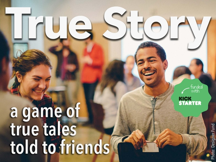 True Story gets players telling stories from their lives, and teaches anyone to be a better storyteller.