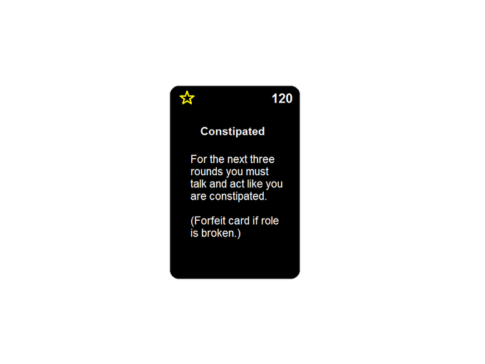 """Here we can see a Gold card a player has drawn. The player must act and talk constipated until he or she has drawn an additional three black cards. The """"role"""" must be maintained during the entire time it takes to reach that point or the card is forfeited."""