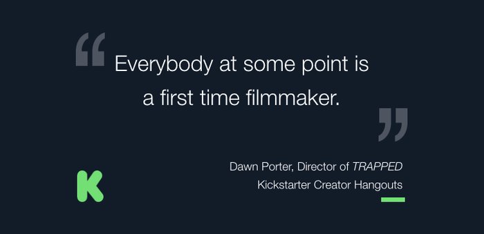 Dawn offers advice to first time filmmakers.