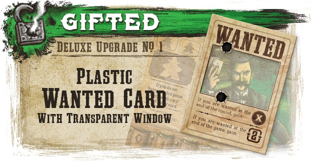 Included in deluxe games only as an optional replacement to the base game wanted card.