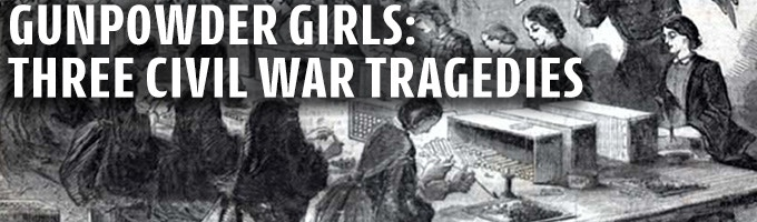Gunpowder Girls: Three Civil War Tragedies