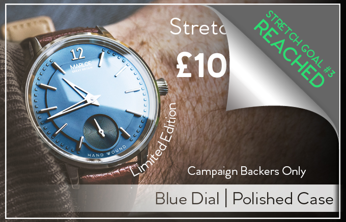 Stretch Goal #3 - £100,000 - The option of an Exclusive Limited Edition blue dial.